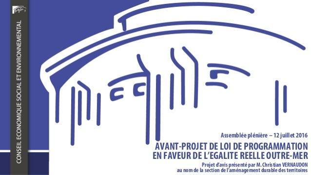 Projet d'avis présenté par M. ChristianVERNAUDON au nomde la section de l'aménagementdurable des territoires AVANT-PROJET ...