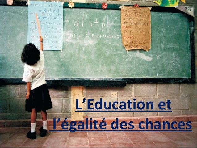 L'Education et l'égalité des chances