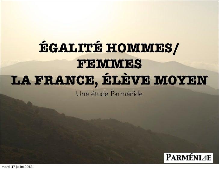 ÉGALITÉ HOMMES/             FEMMES      LA FRANCE, ÉLÈVE MOYEN                        Une étude Parménide                 ...