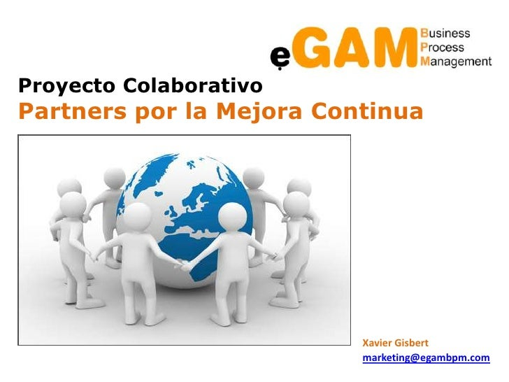 Proyecto ColaborativoPartners por la Mejora Continua                          Xavier Gisbert                          mark...