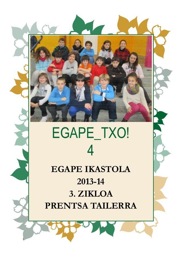 1 EGAPE_TXO! 4 EGAPE IKASTOLA 2013-14 3. ZIKLOA PRENTSA TAILERRA