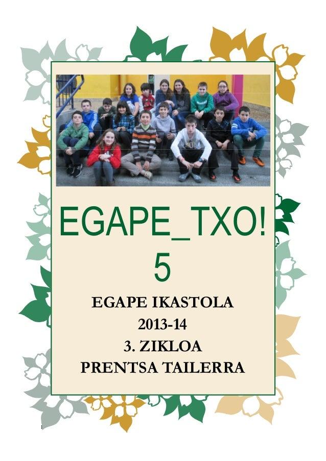 1 EGAPE_TXO! 5 EGAPE IKASTOLA 2013-14 3. ZIKLOA PRENTSA TAILERRA
