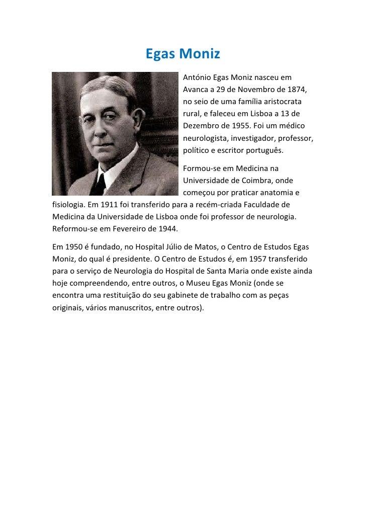 Egas Moniz                                     António Egas Moniz nasceu em                                     Avanca a 2...