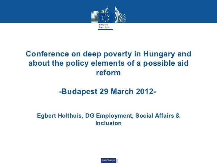 Conference on deep poverty in Hungary andabout the policy elements of a possible aid                  reform         -Buda...