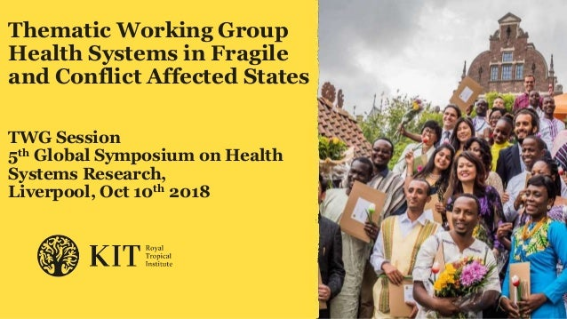 Thematic Working Group Health Systems in Fragile and Conflict Affected States TWG Session 5th Global Symposium on Health S...