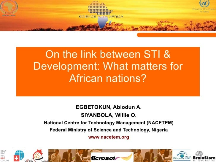 On the link between STI & Development: What matters for African nations? EGBETOKUN, Abiodun A. SIYANBOLA, Willie O. Nation...