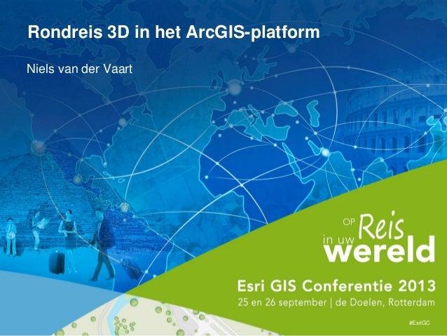 Niels van der Vaart #EsriGC Rondreis 3D in het ArcGIS-platform