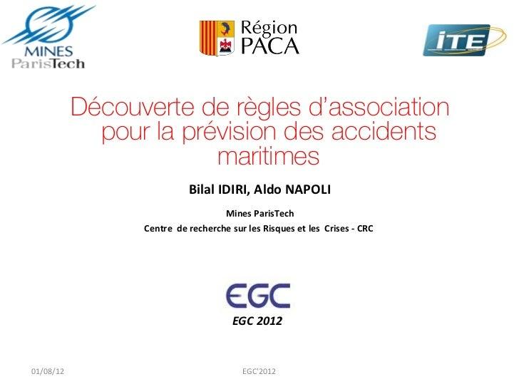 Découverte de règles d'association             pour la prévision des accidents                        maritimes           ...
