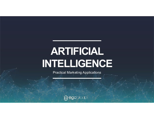 1 ARTIFICIAL INTELLIGENCE Practical Marketing Applications