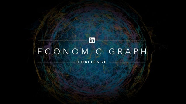 Introducing the Economic Graph Challenge In October 2014, LinkedIn put out an open call for proposals asking researchers, ...