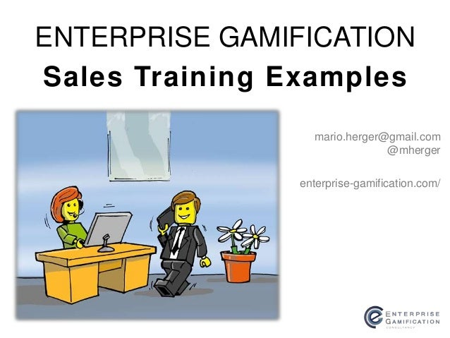 ENTERPRISE GAMIFICATION  Sales Training Examples  mario.herger@gmail.com  @mherger  enterprise-gamification.com/