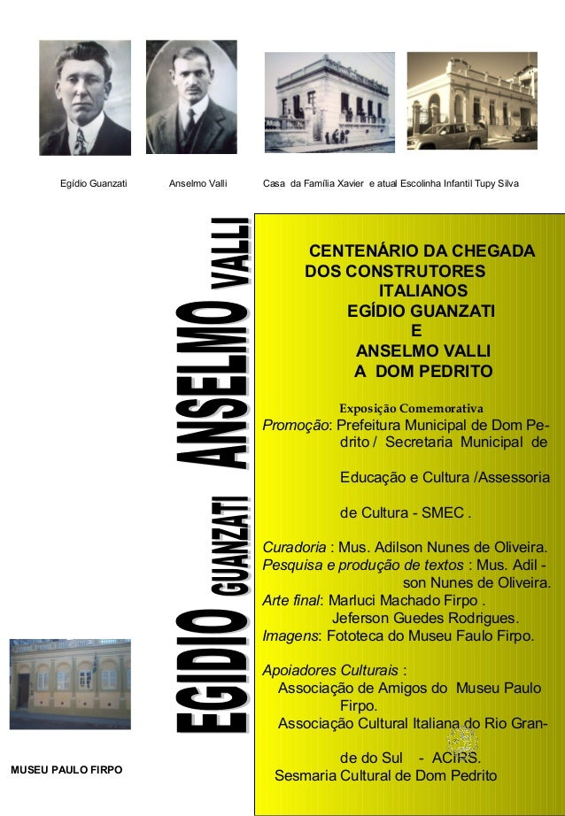 CENTENÁRIO DA CHEGADADOS CONSTRUTORESITALIANOSEGÍDIO GUANZATIEANSELMO VALLIA DOM PEDRITOExposição ComemorativaPromoção: Pr...