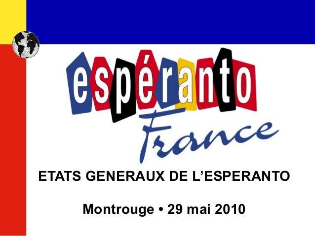ETATS GENERAUX DE L'ESPERANTO Montrouge • 29 mai 2010