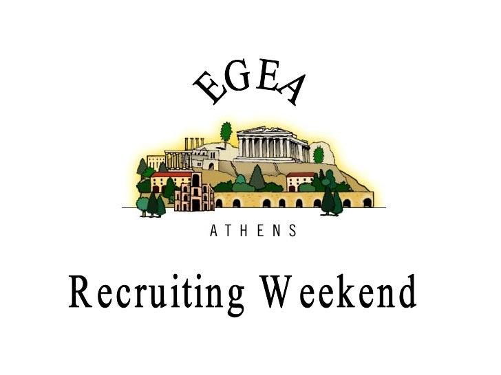EGEA Recruiting Weekend