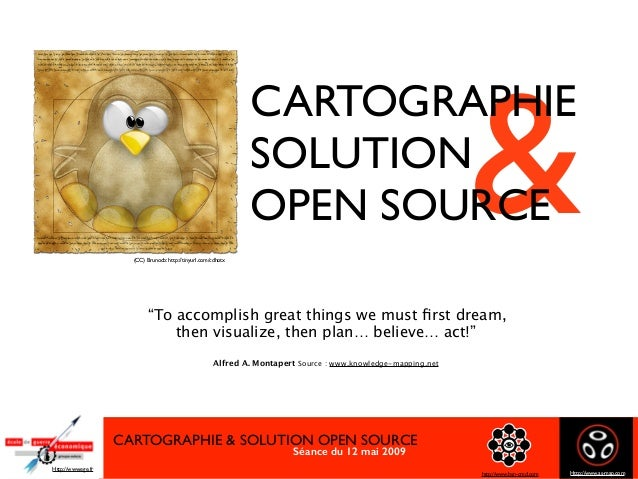 CARTOGRAPHIE & SOLUTION OPEN SOURCE Séance du 12 mai 2009
