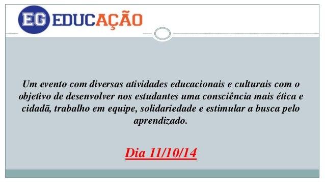 Um evento com diversas atividades educacionais e culturais com o  objetivo de desenvolver nos estudantes uma consciência m...