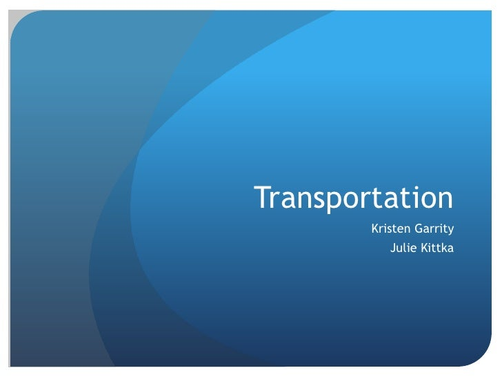 Transportation        Kristen Garrity           Julie Kittka