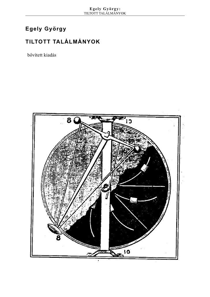Egely György - Tiltott Találmányok Slide 3