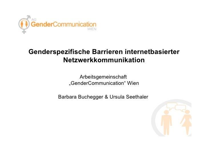 """Genderspezifische Barrieren internetbasierter Netzwerkkommunikation Arbeitsgemeinschaft  """"GenderCommunication"""" Wien Barbar..."""