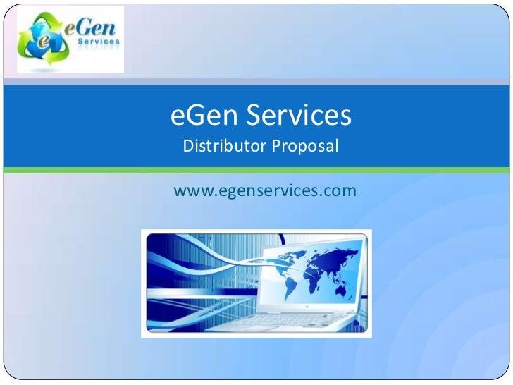 eGen ServicesDistributor Proposal<br />www.egenservices.com <br />