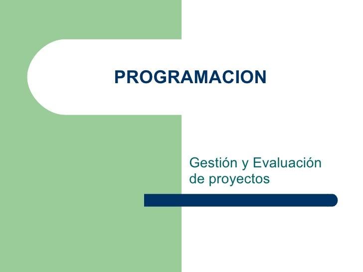 PROGRAMACION Gestión y Evaluación de proyectos