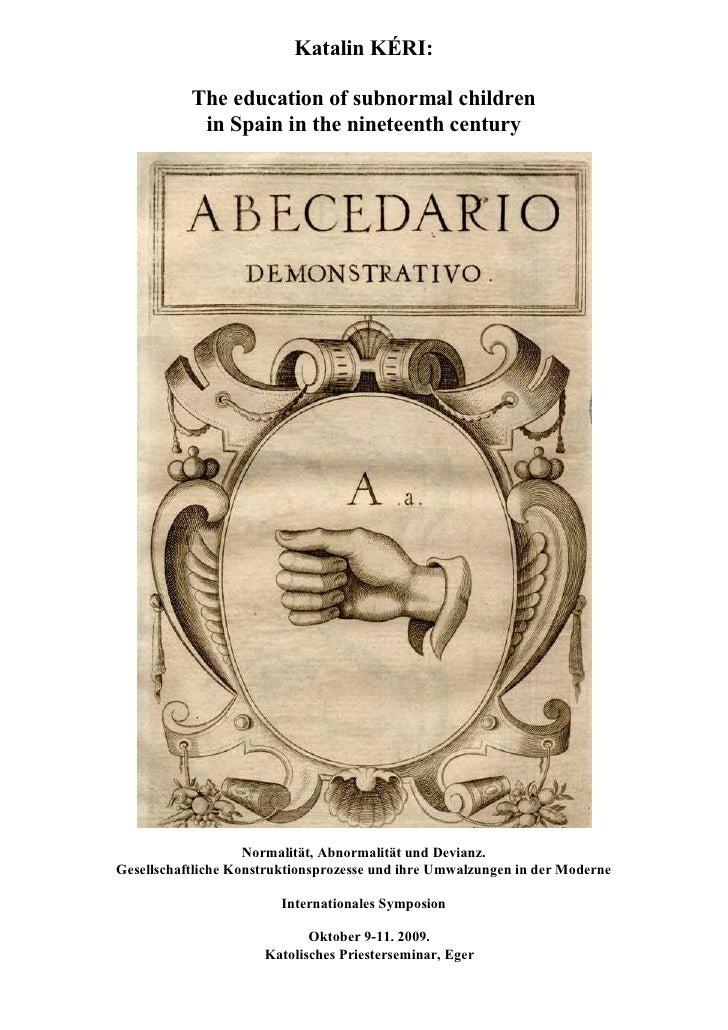Katalin KÉRI:             The education of subnormal children             in Spain in the nineteenth century              ...