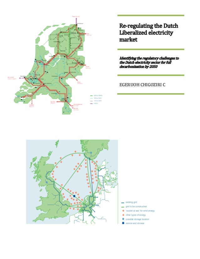 Re-regulating the DutchLiberalized electricitymarketIdentifying the regulatory challenges tothe Dutch electricity sector f...