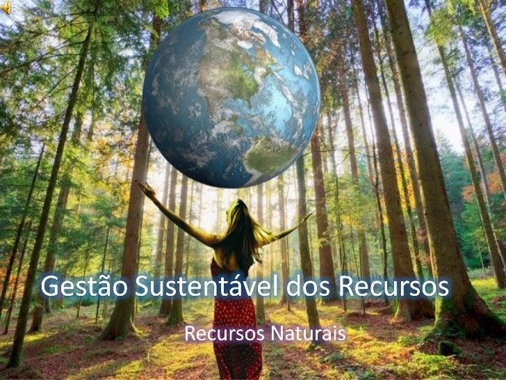Gestão Sustentável dos Recursos Slide 1