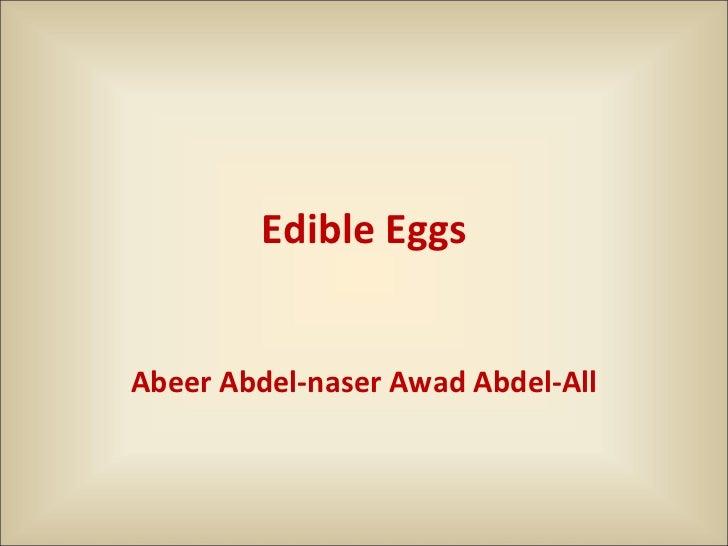 Edible Eggs Abeer Abdel-naser Awad Abdel-All