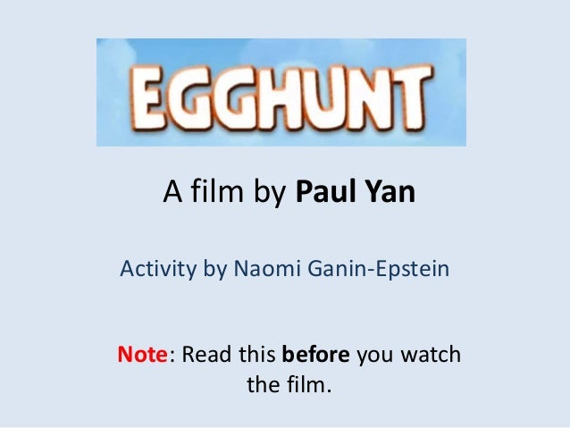 A film by Paul Yan Activity by Naomi Ganin-Epstein Note: Read this before you watch the film.