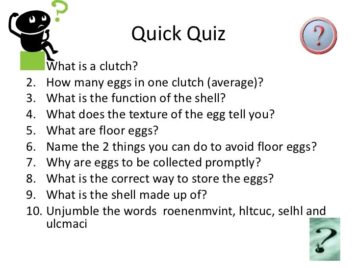 Quick Quiz<br />What is a clutch?<br />How many eggs in one clutch (average)?<br />What is the function of the shell?<br /...