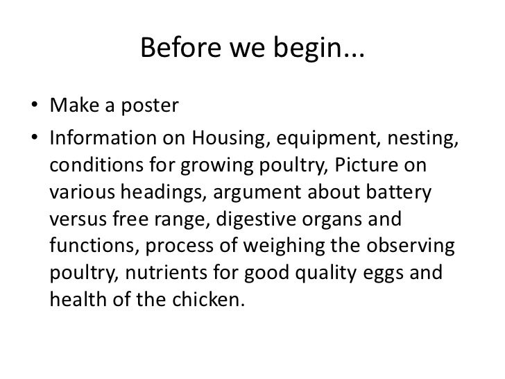 Before we begin...<br />Make a poster<br />Information on Housing, equipment, nesting, conditions for growing poultry, Pic...