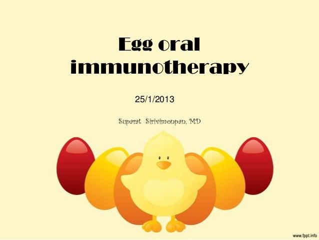 Egg oralimmunotherapy       25/1/2013   Suparat Sirivimonpan, MD
