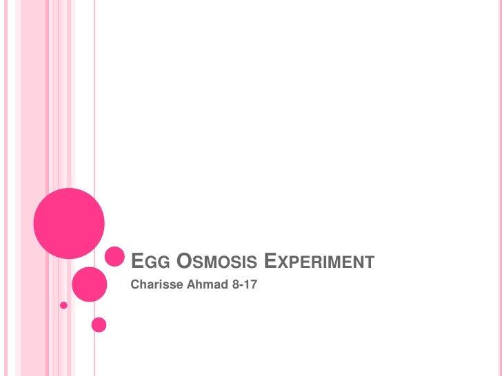 EGG OSMOSIS EXPERIMENTCharisse Ahmad 8-17