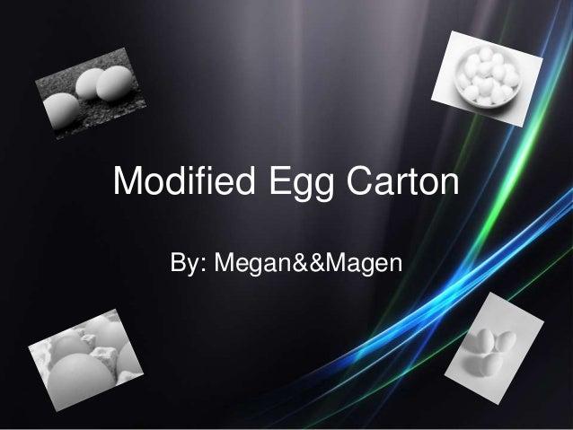 Modified Egg Carton By: Megan&&Magen