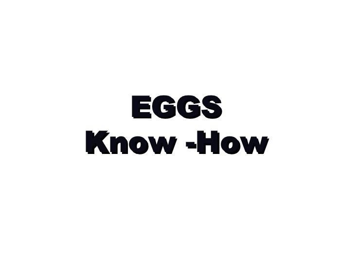 EGGS Know -How