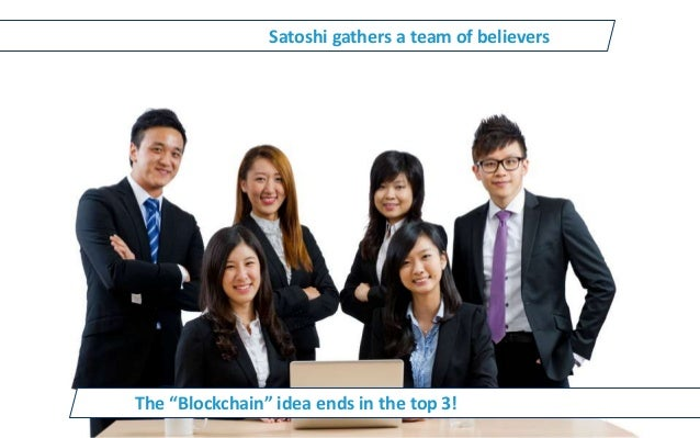 """Satoshi gathers a team of believers The """"Blockchain"""" idea ends in the top 3!"""