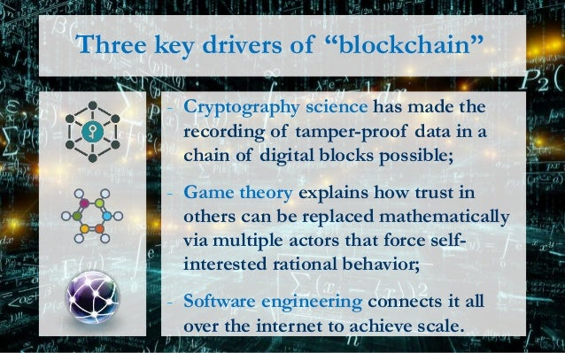 """Three key drivers of """"blockchain"""" - Cryptography science has made the recording of tamper-proof data in a chain of digital..."""