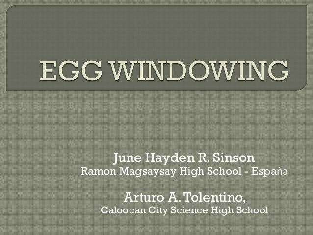 June Hayden R. Sinson  Ramon Magsaysay High School - Espaǹa  Arturo A. Tolentino,  Caloocan City Science High School