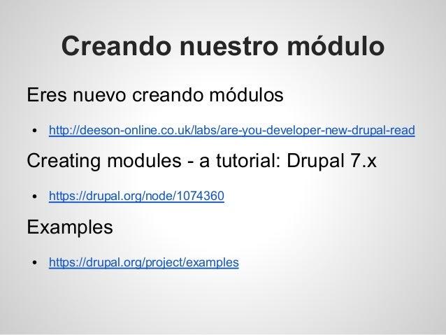 Creando nuestro módulo Eres nuevo creando módulos http://deeson-online.co.uk/labs/are-you-developer-new-drupal-read Creati...