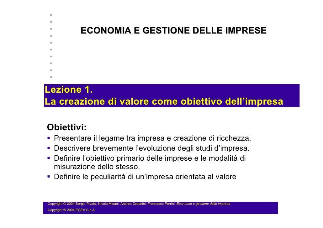 ECONOMIA E GESTIONE DELLE IMPRESELezione 1.La creazione di valore come obiettivo dell'impresaObiettivi:   Presentare il le...