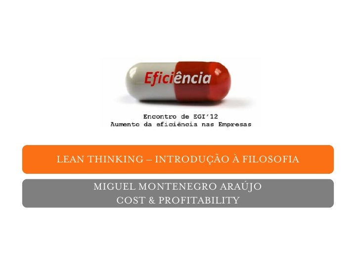 LEAN THINKING – INTRODUÇÃO À FILOSOFIA     MIGUEL MONTENEGRO ARAÚJO        COST & PROFITABILITY