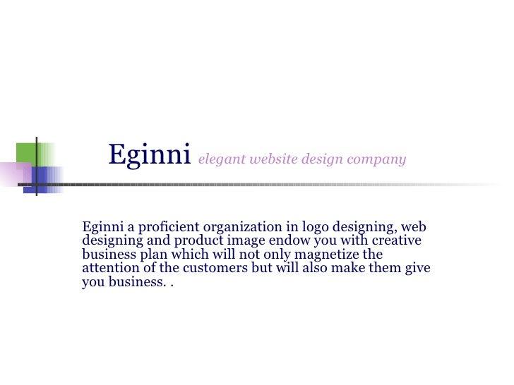 Eginni  elegant website design company Eginni a proficient organization in logo designing, web designing and product image...