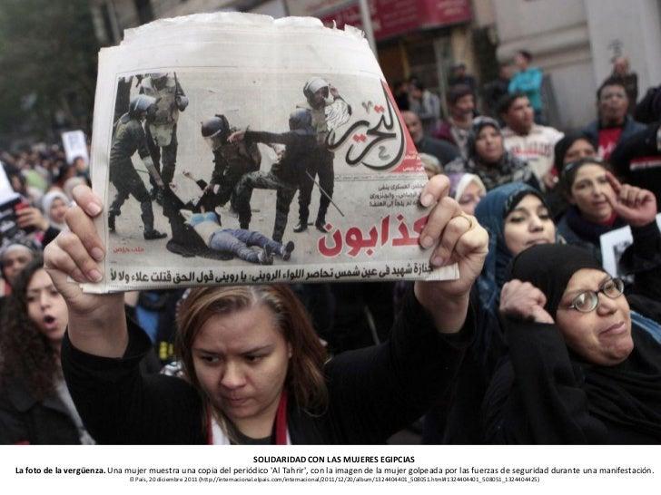 SOLIDARIDAD CON LAS MUJERES EGIPCIASLa foto de la vergüenza. Una mujer muestra una copia del periódico Al Tahrir, con la i...