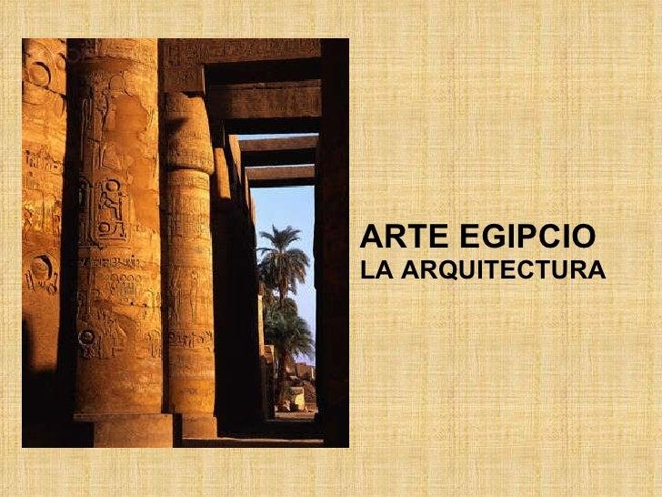 ARTE EGIPCIO LA ARQUITECTURA