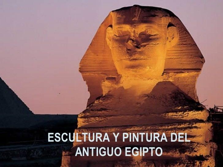 ESCULTURA Y PINTURA DEL ANTIGUO EGIPTO