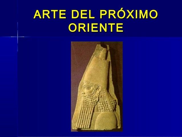 ARTE DEL PRÓXIMO    ORIENTE