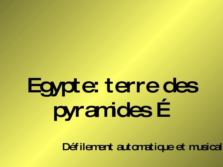 Défilement automatique et musical Egypte: terre des pyramides …