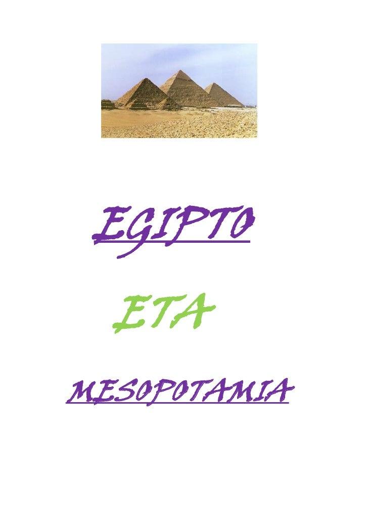 <br />    EGIPTO<br />      ETA<br />  MESOPOTAMIA<br />                   <br />Egiptoko Z...