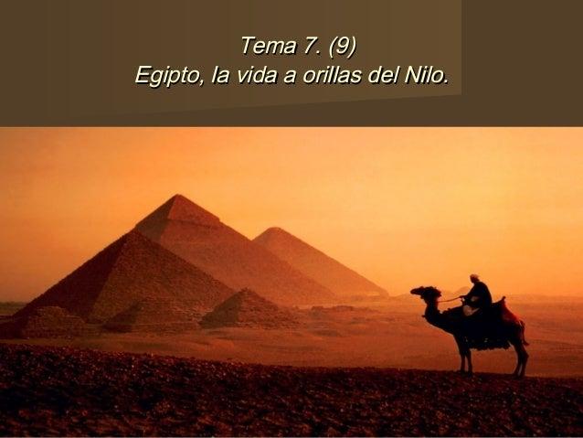 Tema 7. (9) Egipto, la vida a orillas del Nilo.